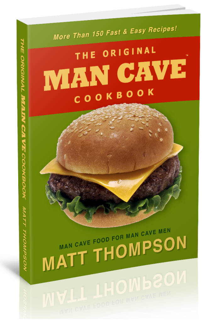 Man Cave Meals : The man cave cookbook fast easy delicious recipes